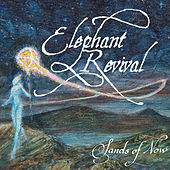 Sands of Now (Live at the Boulder Theater) by Elephant Revival