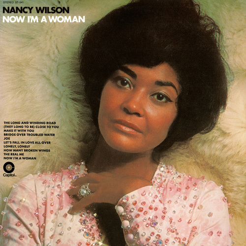 Now I'm A Woman by Nancy Wilson