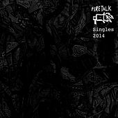 Fire Talk Singles 2014 by Various Artists