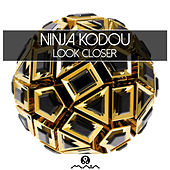 Look Closer by Ninja Kodou