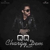 Chargy Dem (R.I.P) - Single by QQ