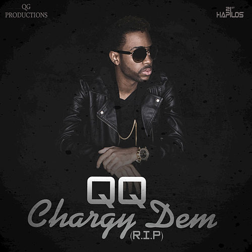 Chargy Dem (R.I.P) - Single by QQ