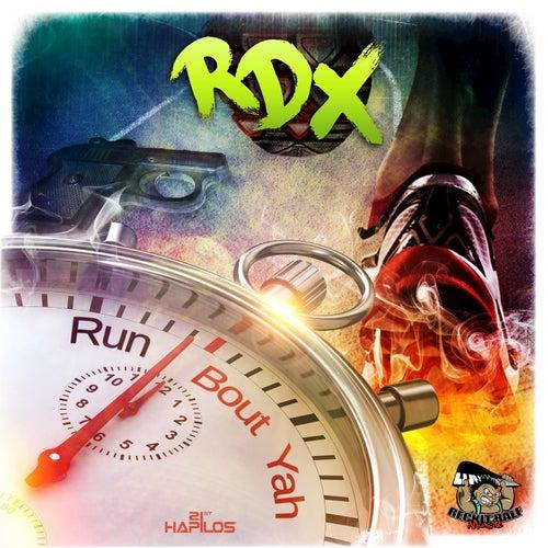 Run Bout Yah - Single by RDX