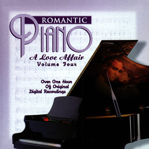 The Romantic Piano: A Love Affair (Vol 4) by Various Artists