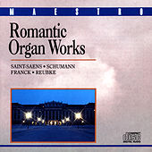 Romantic Organ Works by Various Artists