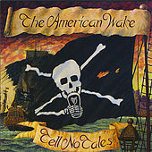 Tell No Tales by The American Wake