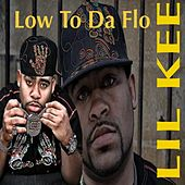 Low to Da Flo by Lil Kee