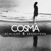 Schlicht Und Ergreifend by Cosma