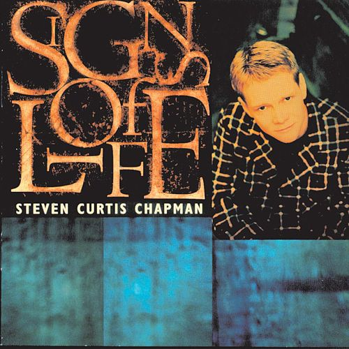 Signs Of Life by Steven Curtis Chapman