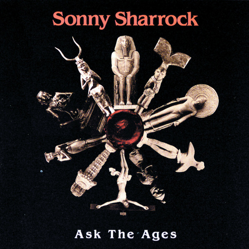 Ask The Ages by Sonny Sharrock