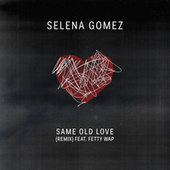 Same Old Love (Remix) von Selena Gomez