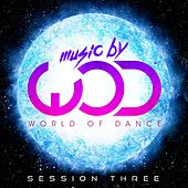 Music by World of Dance Session Three by Various Artists