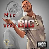 Very Big by M.I.C.