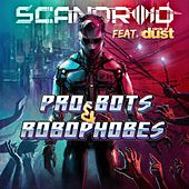 Pro-bots & Robophobes by Scandroid