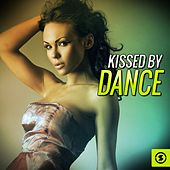 Kissed by Dance by Various Artists