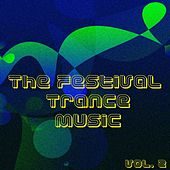 The Festival Trance Music, Vol. 2 by Various Artists