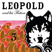 3 by Leopold and his Fiction