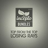 Top from the Top: Losing Rays by Various Artists