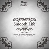 Smooth Life, Vol.3 by Various Artists
