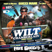 Wilt Chamberlain (Part 4) by Gucci Mane