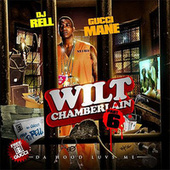 Wilt Chamberlain (Part 6) by Gucci Mane