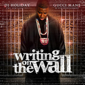 Writing On The Wall by Gucci Mane
