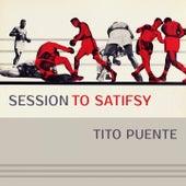 Session To Satisfy von Tito Puente