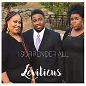 I Surrender All by Leviticus