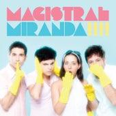 Magistral by Miranda!