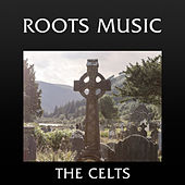 Roots Music: the Celts by Various Artists