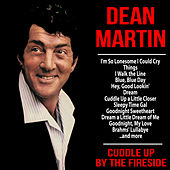 Cuddle Up By the Fireside von Dean Martin