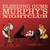 Bleeding Gums Murphy's Nightclub by Various Artists