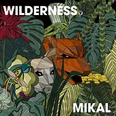 Wilderness by Mikal