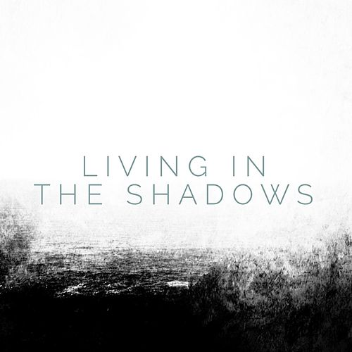 Living in the Shadows by Matthew Perryman Jones