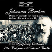 Johannes Brahms: Double Concerto for Violin and Violoncello in A Minor, Op. 102 by The Symphony Orchestra of the Bulgarian National Radio & Vasil Kazandzhiev