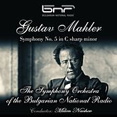 Gustav Mahler: Symphony No. 5 in C-Sharp Minor by The Symphony Orchestra of the Bulgarian National Radio & Milen Nachev