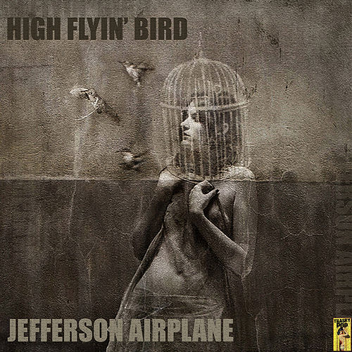 High Flyin' Bird von Jefferson Starship