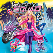 Barbie Spy Squad (Original Motion Picture Soundtrack) by Barbie