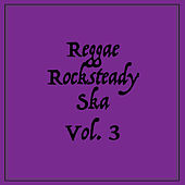 Reggae Rocksteady Ska, Vol. 3 by Various Artists