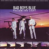 Follow The Light by Bad Boys Blue