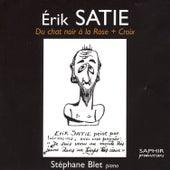 Erik Satie - Du Chat Noir à La Rose + Croix by Stéphane Blet