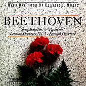 Beethoven: Symphony No 6 & Egmont And Leonore Overtures by Various Artists