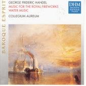 Händel: Feuerwerksmusik, Wassermusik by Collegium Aureum