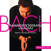 Bach : transcriptions pour piano – Bach : piano transcriptions by Vahan Mardirossian