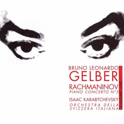 Rachmaninov : Concerto pour piano N3 - Piano Concerto No. 3 by Bruno Leonardo Gelber, Isaac Karabtchevsky, Orchestra della Svizzera Italiana