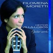 Heitor Villa-Lobos : Pièces pour guitare. Guitar works by Filomena Moretti