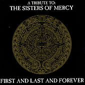 A Tribute To The Sisters Of Mercy - First And Last And Forever by Various Artists