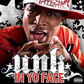 In Yo Face by Unk