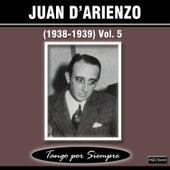 (1938-1939), Vol. 5 by Juan D'Arienzo