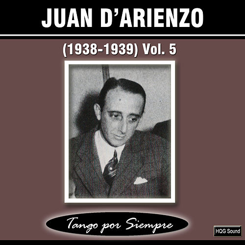 (1938-1939), Vol. 5 by Juan D'Arienzo